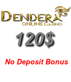 Get an exclusive $120 no deposit bonus at Dendera Casino!