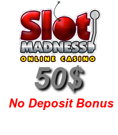 Get an exclusive $50 no deposit bonus at Slot Madness Casino!